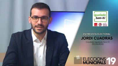 ENTREVISTA ELECTORAL – Jordi Cuadras – Igualada Som-hi (Igualada)